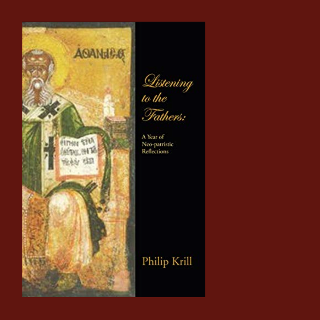 Listening to the Fathers by Philip Krill